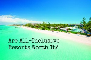 All Inclusive Resorts Worth It