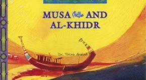 Musa (Moses), Khidr, and Sabr (patience)
