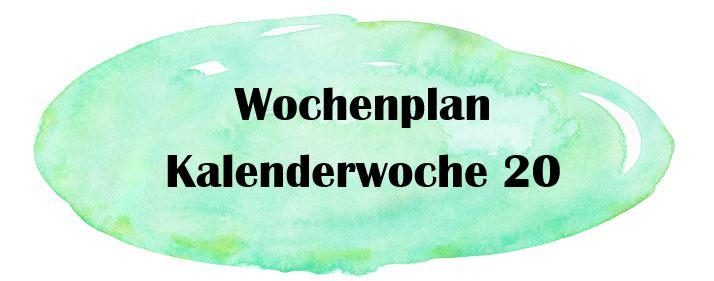 KW20 Wochenplan