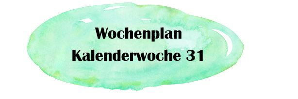 Essensplan – KW 31 – 2019