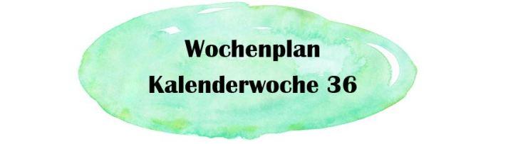 KW36 Woche