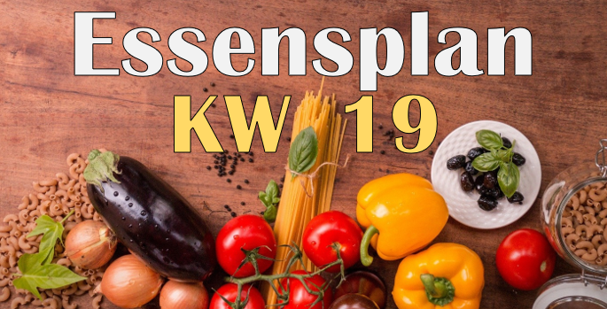 Essensplan – KW 19 – 2020