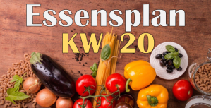 Essensplan – KW 20 – 2020