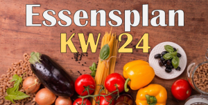 Essensplan – KW 24 – 2020