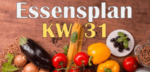 Essensplan – KW 31 – 2020