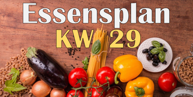 Essensplan – KW 29 – 2020