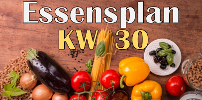 Essensplan – KW 30 – 2020
