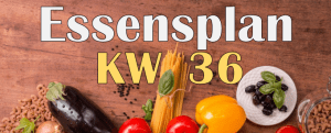 Essensplan – KW 36 – 2020