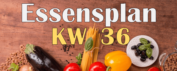 Essensplan – KW 36 – 2020