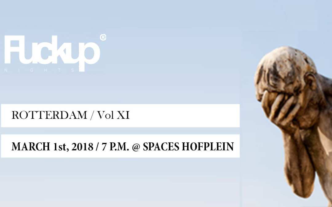 march 1st FuckUp Nights Rotterdam XI @ Spaces