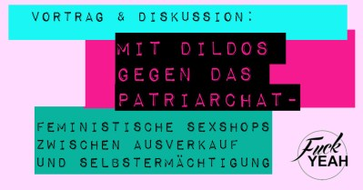 Dildos gegen das Patriarchat