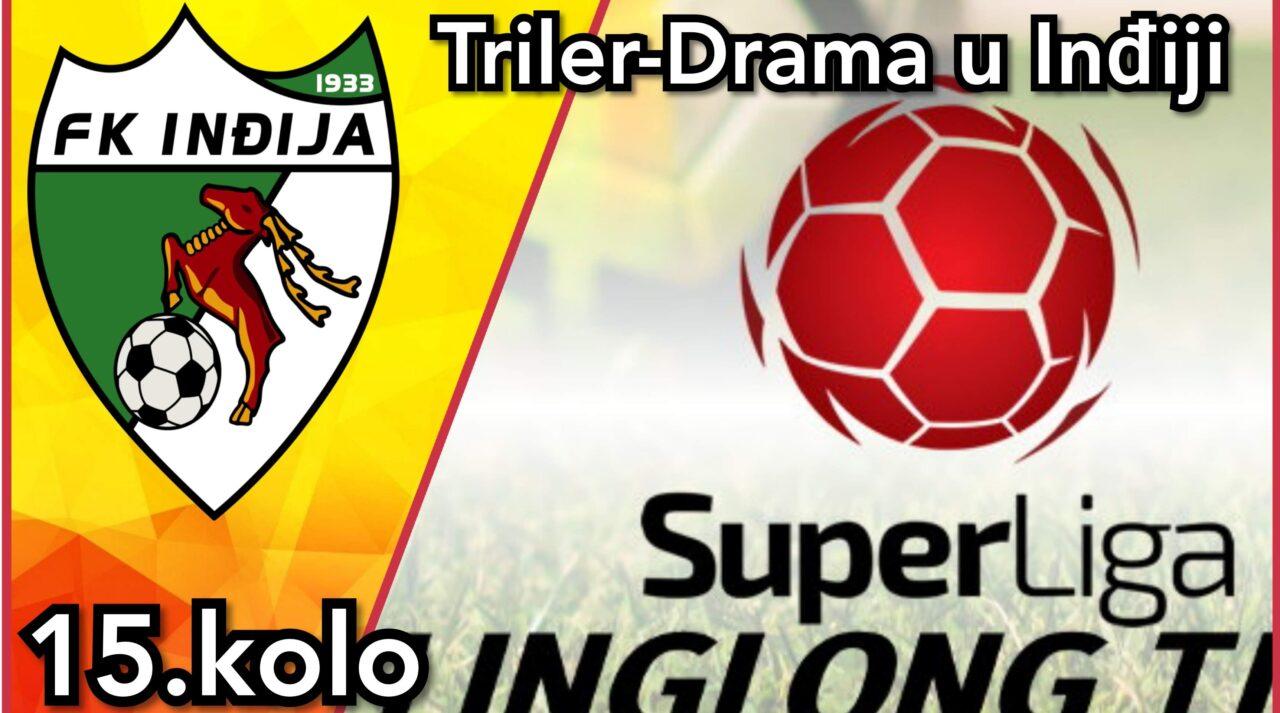 LingLong Super liga Srbije ☆ Triler-Drama u Inđiji ☆ Crvena Zvezda i Partizan sigurni ☆ (15. kolo)