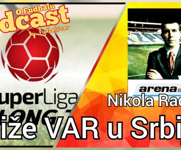 Stiže VAR u Srbiju ☆ Nikola Radočaj i Super Liga Srbije