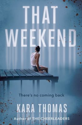 a girl at the end of a dock; that weekend book cover