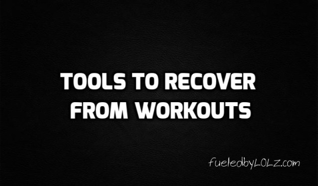 Tools to recover from workouts