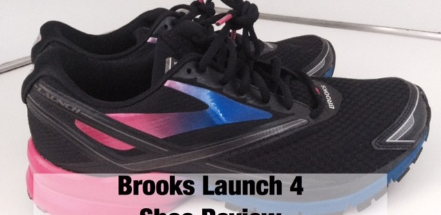 Brooks Launch 4 Shoe Review