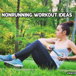 NonRunning Workout Ideas