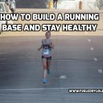 How to Build a Running Base and Stay Healthy