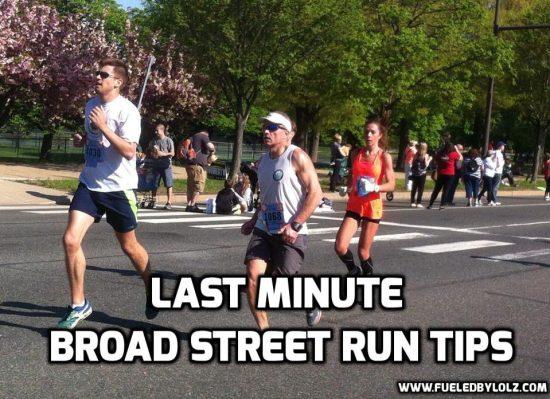 Last Minute Broad Street Run Tips