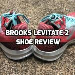 Brooks Levitate 2 Review