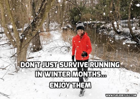 Don't Just Survive Running in Winter Months...Enjoy Them.