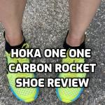 Hoka One One Carbon Rocket Shoe Review