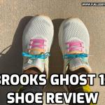 Brooks Ghost 12 Shoe Review
