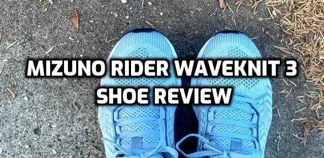 Mizuno Rider Waveknit 3 Shoe Review