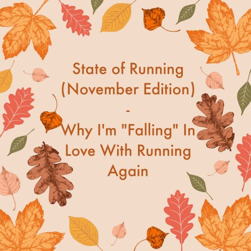 "State of Running - Why I Am ""Falling"" In Love Running Again"