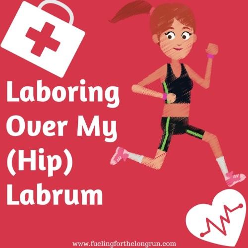 Laboring Over My (Hip) Labrum
