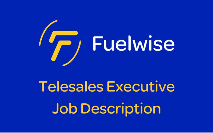 Fuelwise Telesales Executive