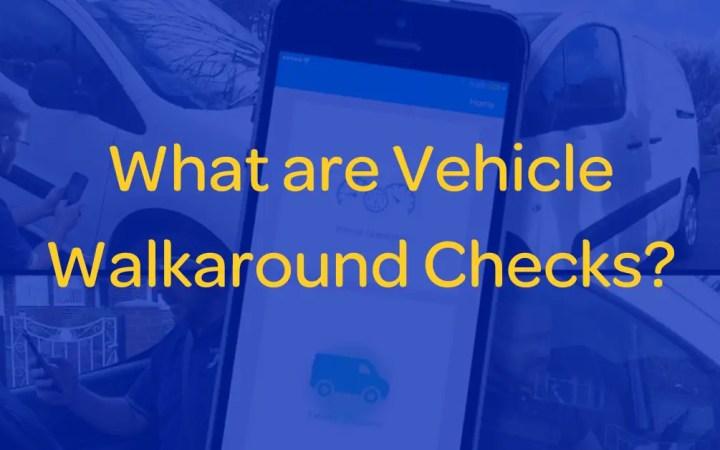 Vehicle Walkaround Checks