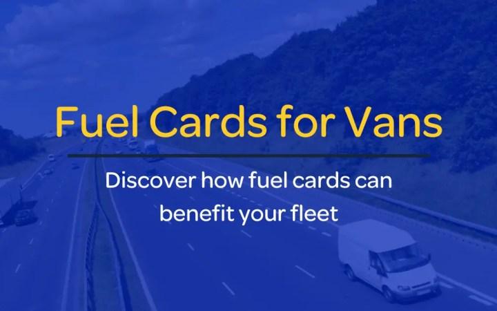 Fuel Cards for Vans