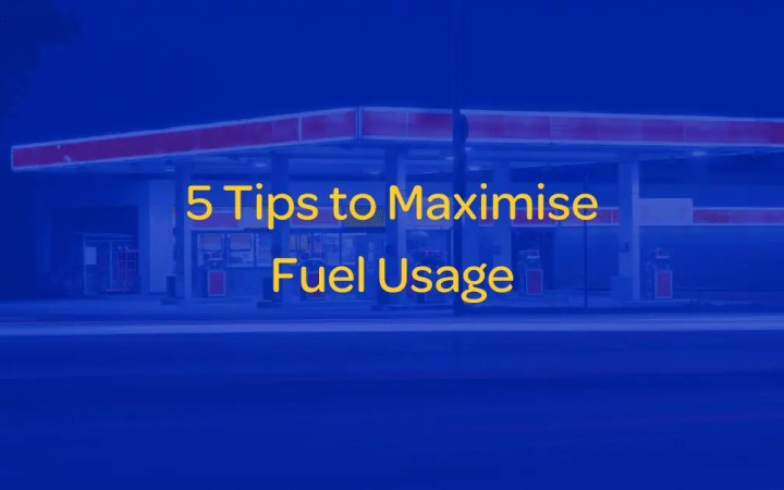 Maximise Fuel Usage