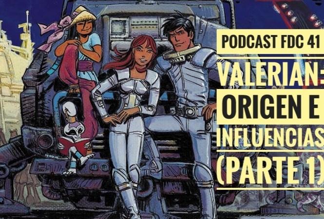 Podcast FDC 41 – Valerian: Origen E Influencias (Parte 1)