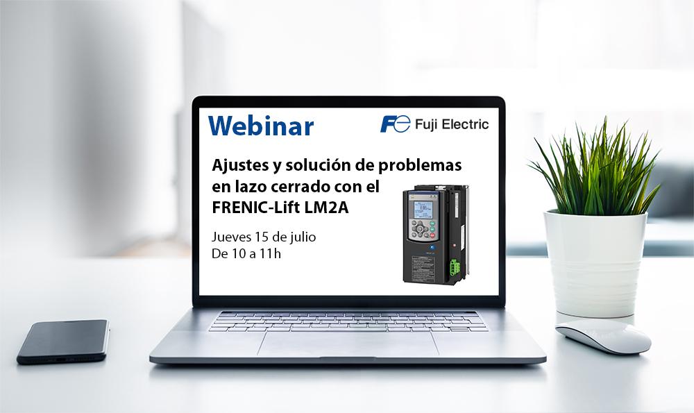 Próximo webinar: Ajustes y solución de problemas en lazo cerrado con el FRENIC-Lift LM2A