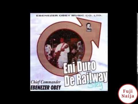 Ebenezer Obey – Eni Duro De Railway