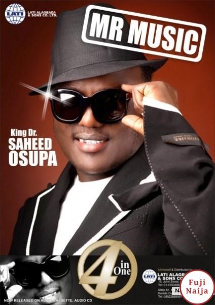 King Saheed Osupa – Mr Music