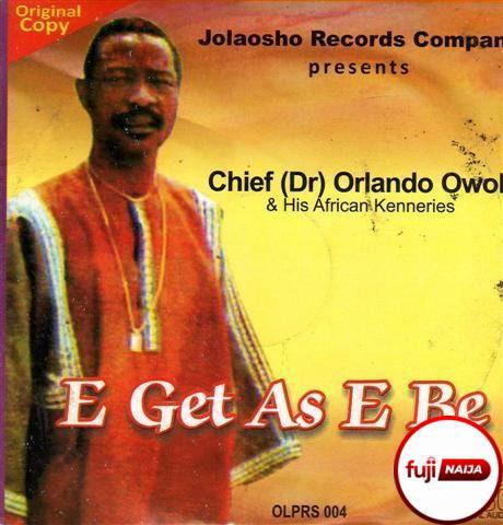 Orlando Owoh - E Get As E Be