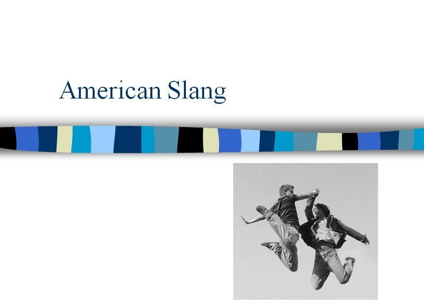 Lesson of the Week: American Slang