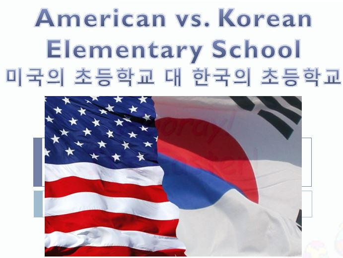 Lesson of the Week: American Elementary Schools vs. Korean Elementary Schools