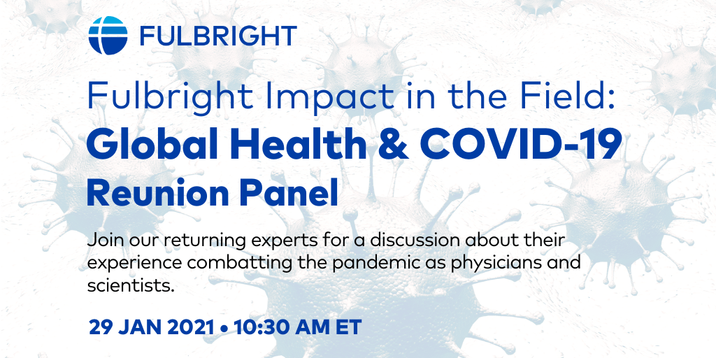 Fulbright Forum – Fulbright Impact in the Field: Global Health and COVID-19 Reunion Panel