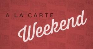 Weekend A La Carte (February 3)