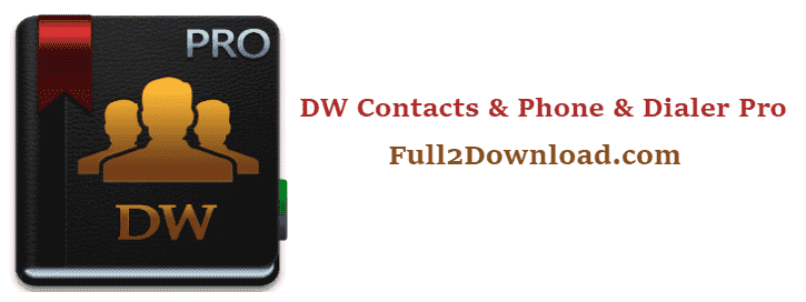 DW Contacts & Phone & Dialer 3.0.6.2 Pro - Android Contact Manager