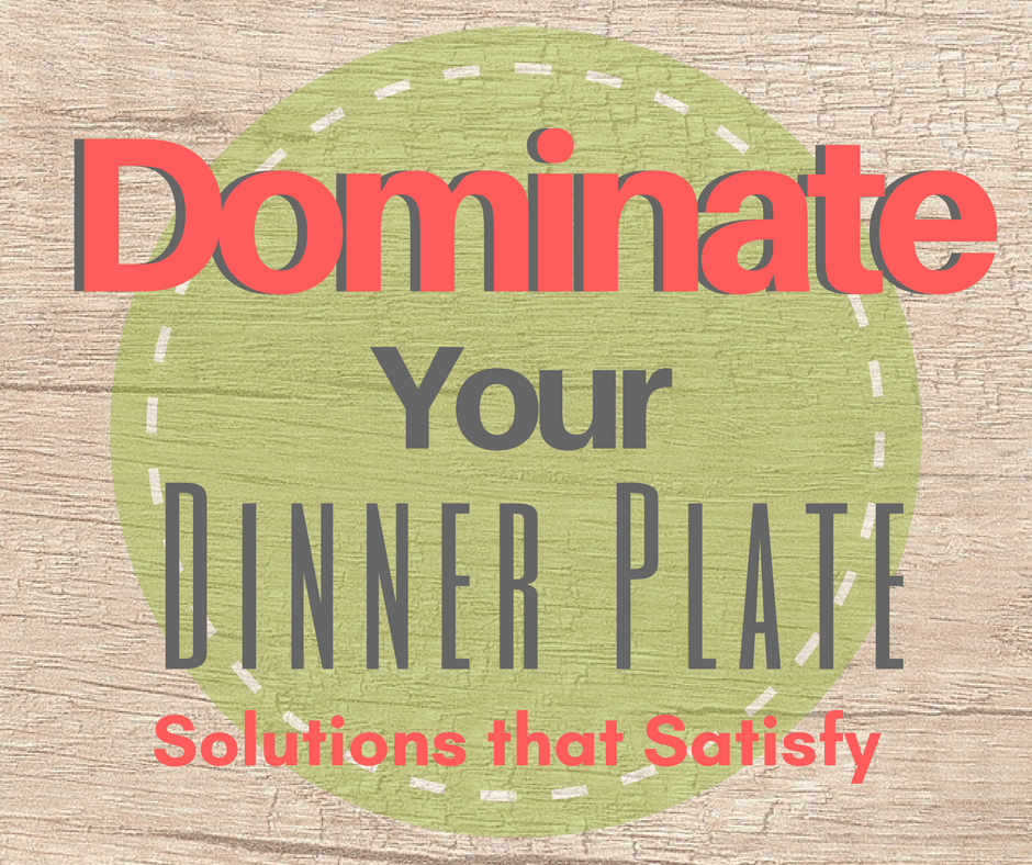 Dominate Your Dinner Plate Program Rock Your Way to the Best Nutrition Plan