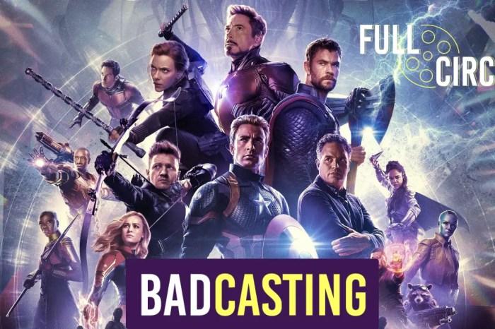 Badcasting 'Avengers: Endgame'
