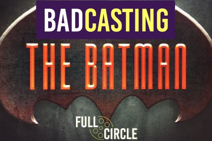 Badcasting Matt Reeves' 'The Batman'