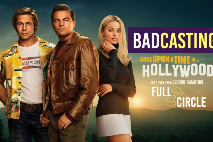 Badcasting 'Once Upon A Time In Hollywood'