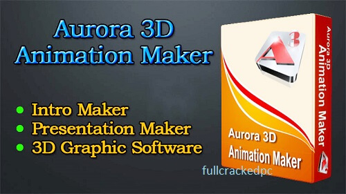 Aurora 3D Presentation 20.01.30 Crack+ Serial Key Free Download 2021