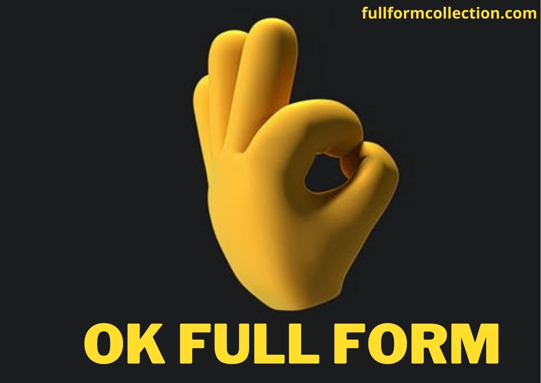 OK Ka Full Form
